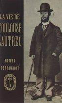 La vie de Toulouse-Lautrec