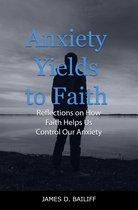 Anxiety Yields to Faith:
