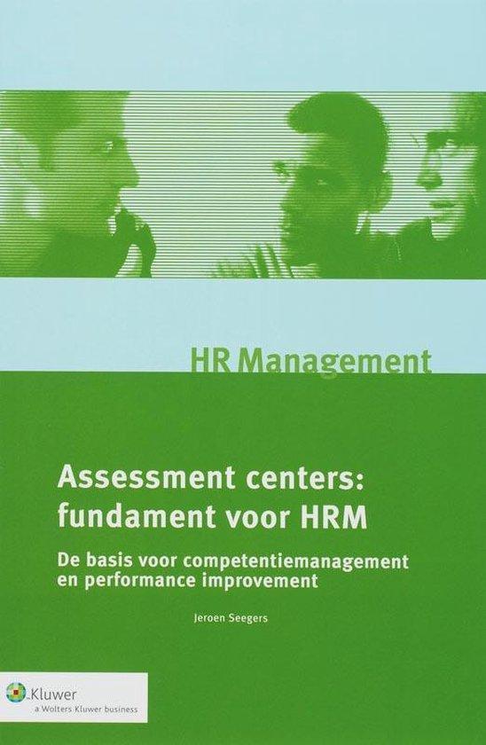 Monografieen personeel & organisatie - Assessment Centers - Jeroen Seegers |