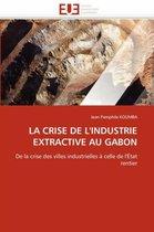 La Crise de l'Industrie Extractive Au Gabon