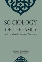 Sociology of the Family with a View to Islamic Sources