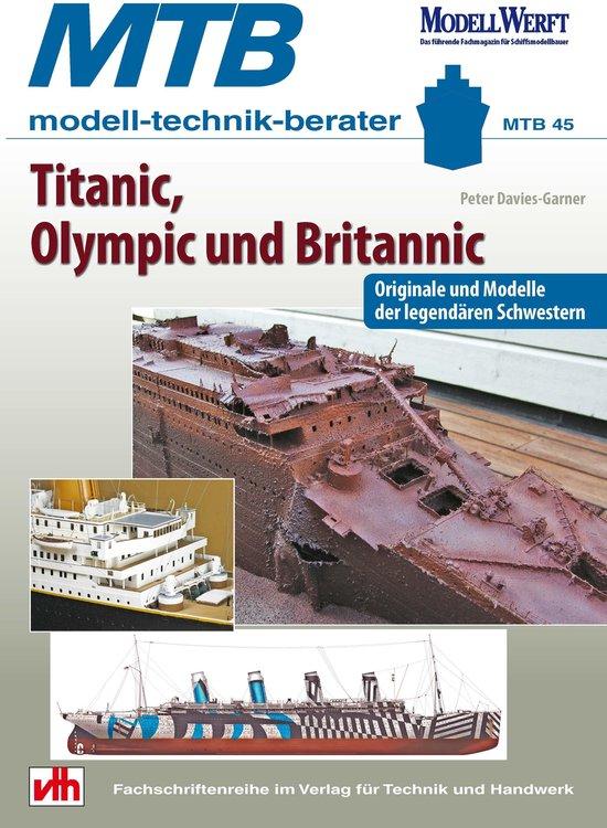 Boek cover Titanic, Olympic und Britannic - Originale und Modelle der legendären Schwestern van Peter Davies-Garner (Onbekend)