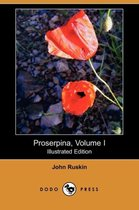 Proserpina, Volume I (Illustrated Edition) (Dodo Press)