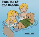 Blue Tail to the Rescue