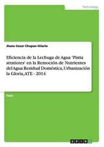Eficiencia de la Lechuga de Agua 'Pistia stratiotes' en la Remocion de Nutrientes del Agua Residual Domestica, Urbanizacion la Gloria, ATE - 2014