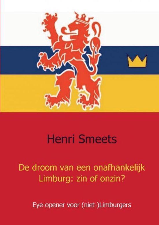 De droom van een onafhankelijk Limburg: zin of onzin? - Henri Smeets | Readingchampions.org.uk