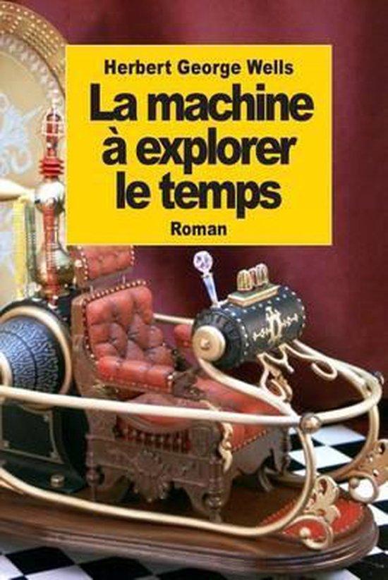 La Machine Explorer Le Temps