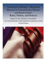 Treatment of Brady V. Maryland Material in United States District and State Courts' Rules, Orders, and Policies