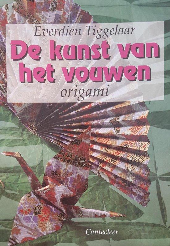 De kunst van het vouwen - E. Tiggelaar  
