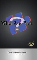 Who Are You?