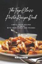 The Top-Class Pasta Recipe Book