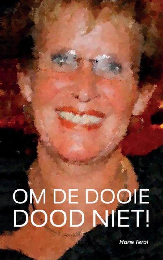 OM DE DOOIE DOOD NIET! - Hans Terol   Fthsonline.com