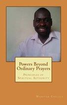 Powers Beyond Ordinary Prayers