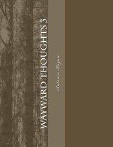 Wayward Thoughts 3