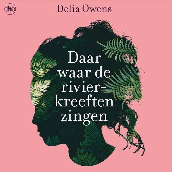 Boek cover Daar waar de rivierkreeften zingen van Delia Owens (Onbekend)