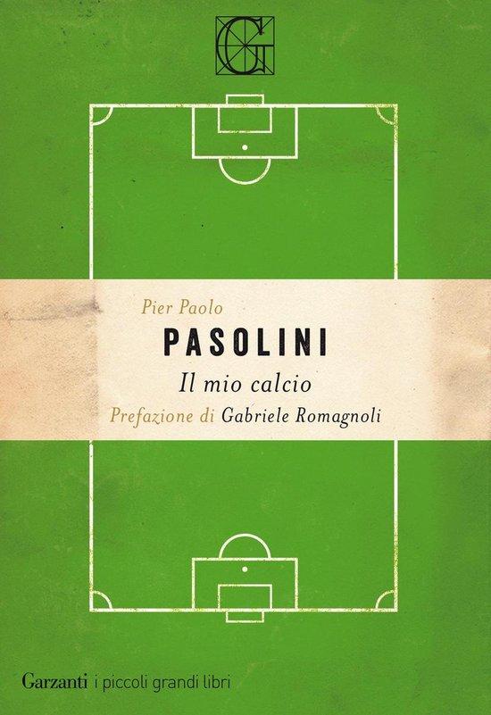 Boek cover Il mio calcio van Pier Paolo Pasolini (Onbekend)