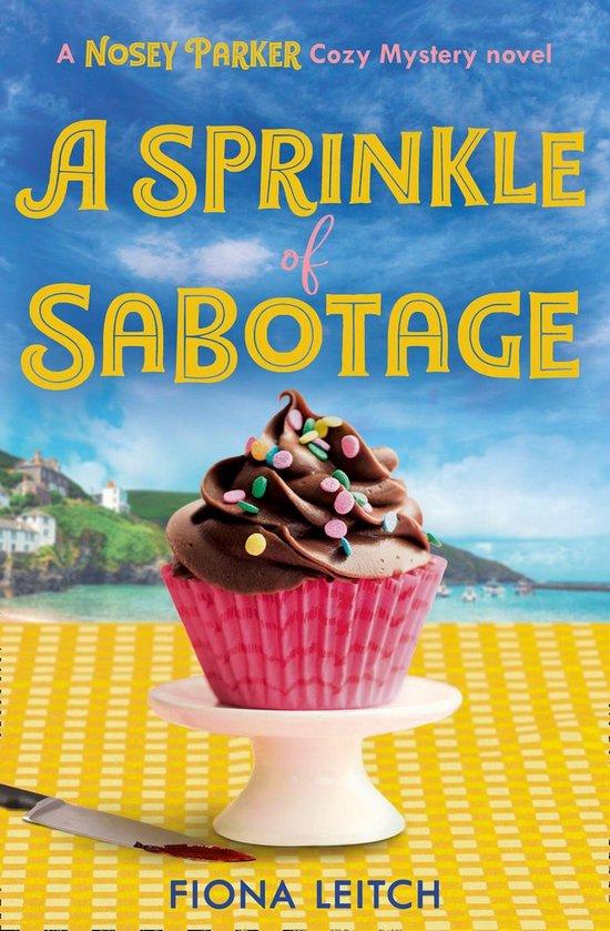 A Sprinkle of Sabotage (A Nosey Parker Cozy Mystery, Book 3)