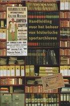 Handleiding voor het beheer van historische sportarchieven
