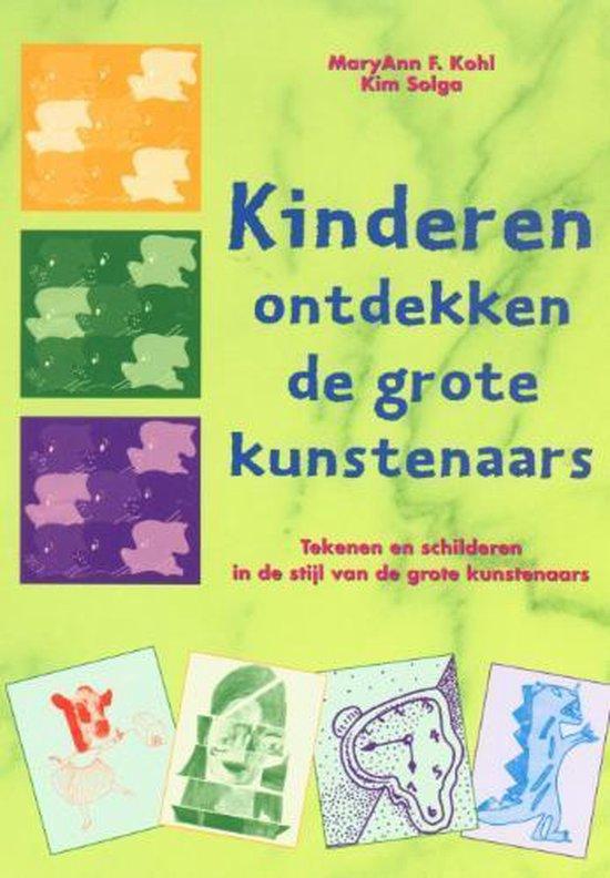 Boek cover Kinderen ontdekken de grote kunstenaars van M.F. Kohl (Paperback)
