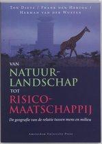 Boek cover Van Natuurlandschap Tot Risicomaatschappij van T. Dietz