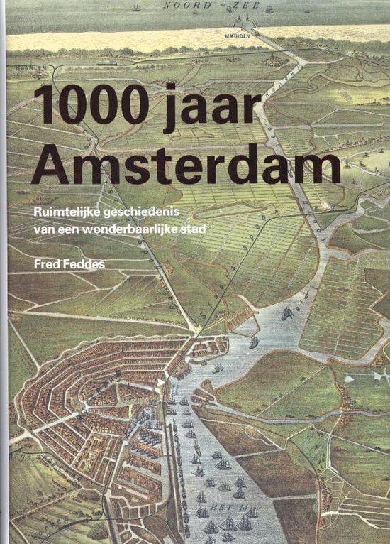 Cover van het boek '1000 jaar Amsterdam' van Fred Feddes