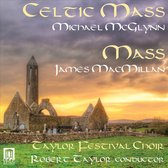 Michael Mcglynn: Celtic Mass; James MacMillan: Mass