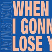 When Am I Gonna Lose You ((Limited Edition)