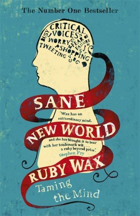 Sane New World : Taming the Mind