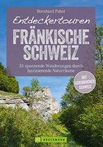Bruckmann Wanderführer: Entdeckertouren Fränkische Schweiz. 33 spannende Wanderungen