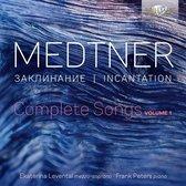 Medtner: Incantation, Complete Songs, Vol. 1