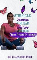 Omslag Struggle Trauma Nor Bad Choices Stopped Me