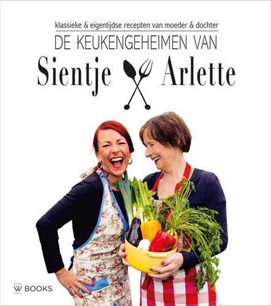 De keukengeheimen van Sientje en Arlette - Sientje Swartjes-Lenferink | Fthsonline.com