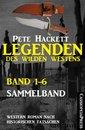 Legenden des Wilden Westens: Band 1-6 (Sammelband)