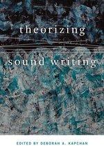 Theorizing Sound Writing