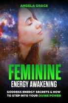 Feminine Energy Awakening: Goddess Energy Secrets & How To Step Into Your Divine Power