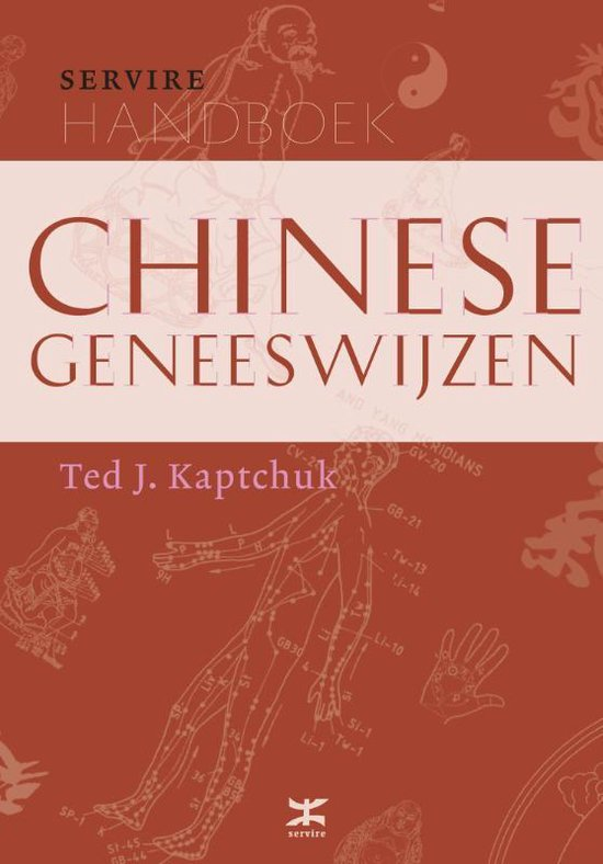 Servire-handboeken - Handboek Chinese geneeswijzen - Ted J. Kaptchuk  