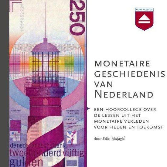 Monetaire geschiedenis van Nederland - Edin Mujagic |