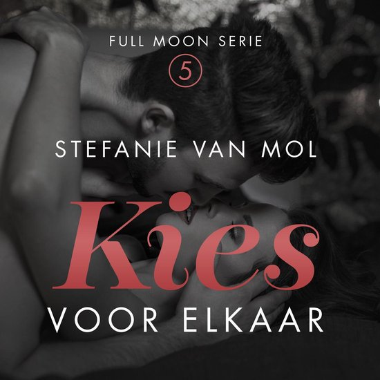 Full Moon 5 - Kies voor elkaar - Stefanie van Mol | Readingchampions.org.uk