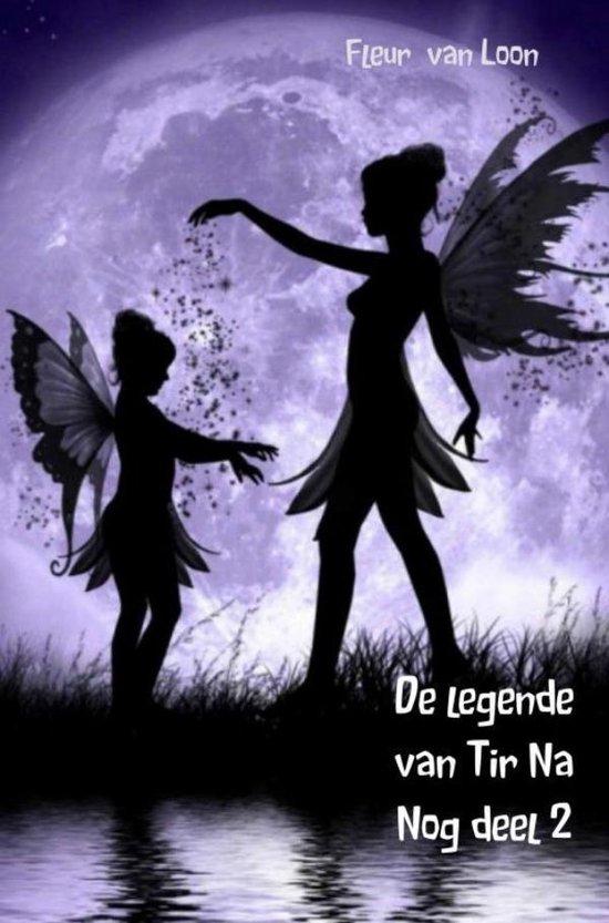 De legende van Tir Na Nog deel 2 - Fleur van Loon |