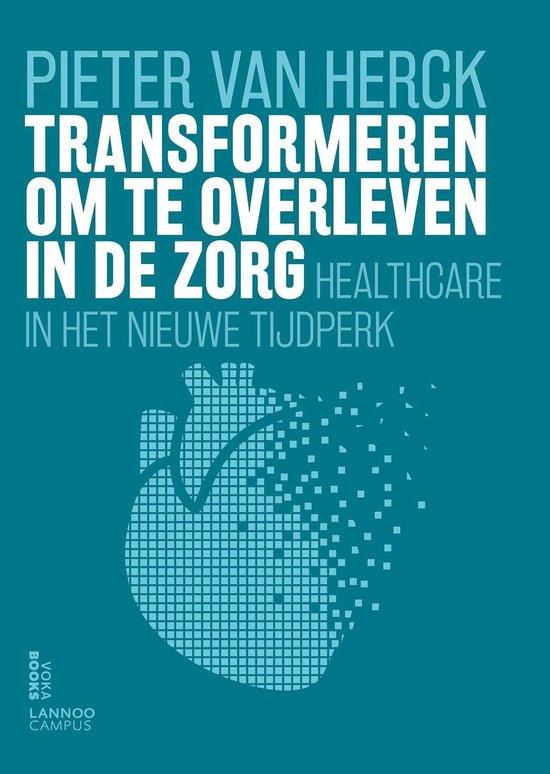 Transformeren om te overleven in de zorg - Pieter Van Herck |
