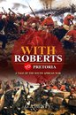 With Roberts to Pretoria : A Tale of The South African War