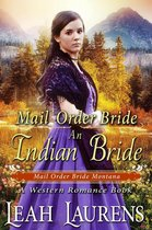 An Indian Mail Order Bride (#4, Brides of Montana Western Romance) (A Historical Romance Book)