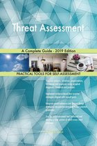Threat Assessment A Complete Guide - 2019 Edition