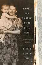Boek cover I Want You to Know Were Still Here van Esther Safran Foer (Paperback)