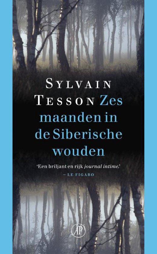 Zes maanden in de siberische wouden - Sylvain Tesson |
