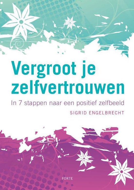 Vergroot je zelfvertrouwen - Sigrid Engelbrecht |