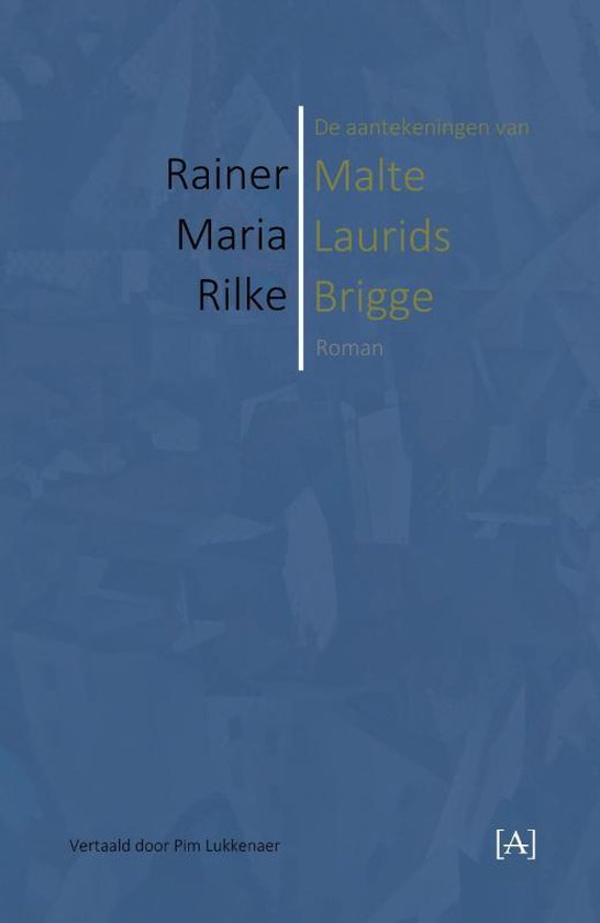 De aantekeningen van Malte Laurids Brigge - Rainer Maria Rilke  