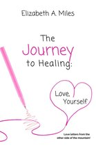 The Journey to Healing: Love, Yourself