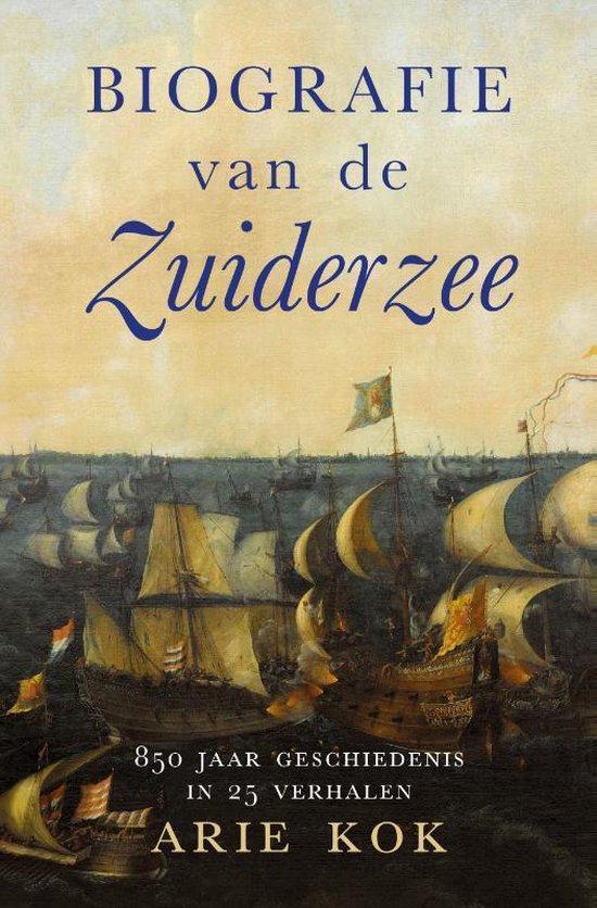 Boek cover Biografie van de Zuiderzee van Arie Kok (Paperback)