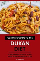 Complete Guide to the Dukan Diet: A Beginners Guide & 7-Day Meal Plan for Weight Loss